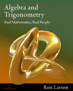 Algebra and Trigonometry: Real Math, Real People 6e by Ron Larson